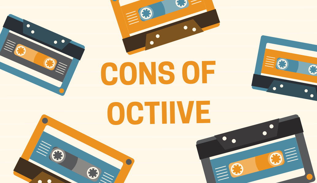 Cons of the Octiive