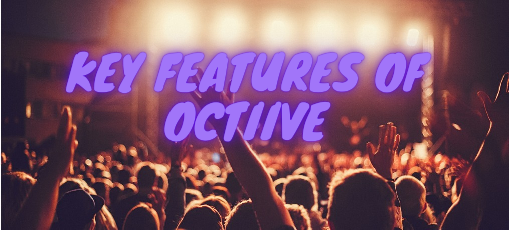 Key Features of Octiive